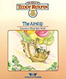 The Airship: Discover a Whole New World (The World of Teddy Ruxpin: Book and Cassette)