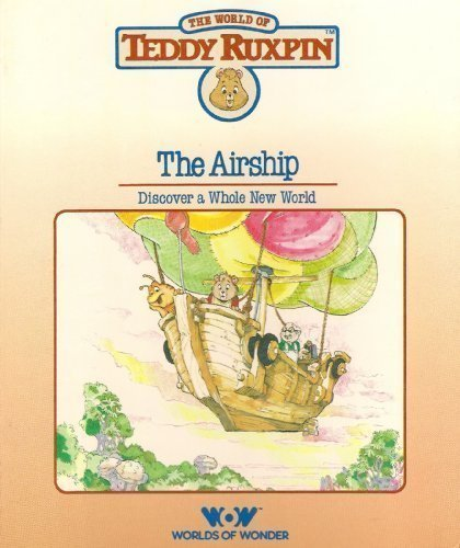 The Airship  Discover A Whole New World  The World Of Teddy Ruxpin  Book And Cassette