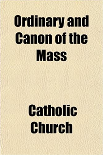 Book Ordinary and Canon of the Mass: According to the Use of the Church of Sarum