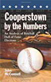 Cooperstown by the Numbers, John McConnell, 0786447370
