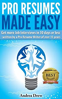 Pro Resumes Made Easy (The Made Easy Series Book 1) by [Drew, Andrea]