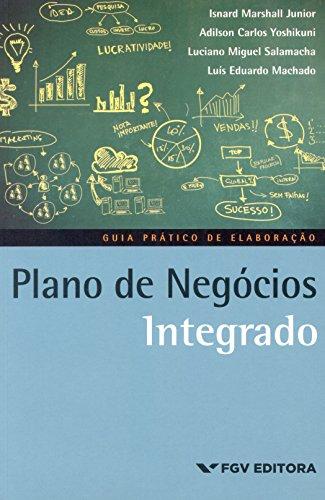 Plano de Negócios Integrado. Guia Prático de Elaboração