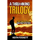 A Thru-Hiking Trilogy: Three Trails - Three Adventures - A Three Book Compilation (Outdoor Adventure Book 5)