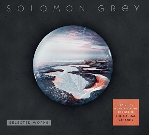 Selected Works (Including Music From The Casual Vacancy) by Solomon Grey