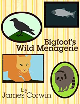Bigfoots Wild Menagerie (Game Wardens in the Mist Book 4)