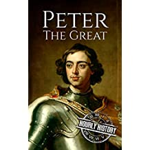 Peter the Great: A Life From Beginning to End
