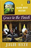 Grace to the Finish (Manor House Mysteries)