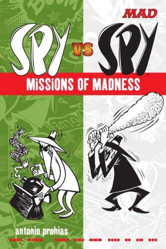 Spy vs Spy Missions of Madness (Mad (Mad Kids Magazine)
