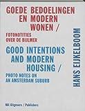 Hans Eijkelboom: Good Intentions and Modern Housing, Hans den Hartog Jager, 9056627589