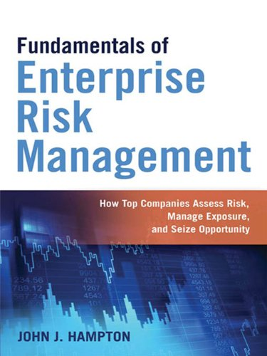 Download Fundamentals of Enterprise Risk Management: How Top Companies Assess Risk, Manage Exposure, and Seize Opportunity Pdf