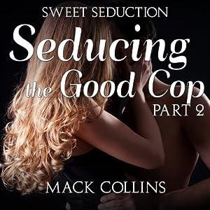 Seducing the Good Cop Audiobook