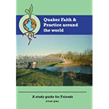 Quaker Faith and Practice Around the World - A study guide for Friends