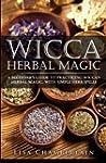 Wicca Herbal Magic: A Beginner's Guid...