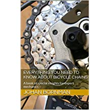 Everything you need to know about Bicycle Chains: A book of special insights for expert mechanics