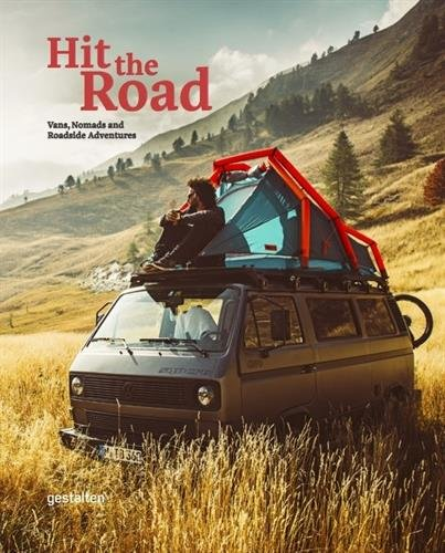 Hit the Road: Vans, Nomads and Roadside Adventures cover