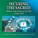 Securing the Sacred: Making Your House of Worship a Safer Place | Dr. Andrew P. Surace,Eric Konohia CMAS CMEPS