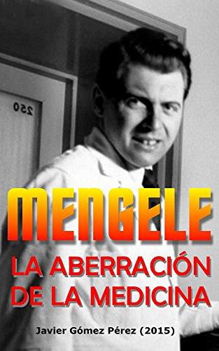 Mengele, la aberracion de la medicina (Spanish Edition)