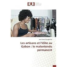 Les artisans et l'élite au Gabon : le malentendu permanent