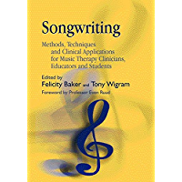 Songwriting: Methods, Techniques and Clinical Applications for Music