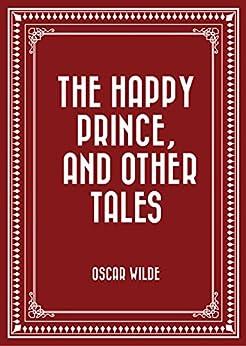 the happy prince oscar wilde essay Oscar wilde the happy prince and other tales - love essay example collection of children's stories written in 1888, dealing.