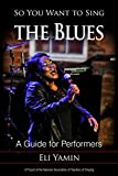 #7: So You Want to Sing the Blues: A Guide for Performers