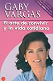 img - for El arte de convivir y la vida cotidiana (Actualidad) (Spanish Edition) book / textbook / text book