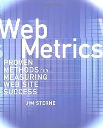 Web Metrics: Proven Methods for Measuring Web Site Success