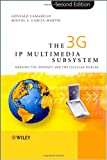 The 3G IP Multimedia Subsystem (IMS), Gonzalo Camarillo and Miguel A. Garcia-Martin, 0470018186