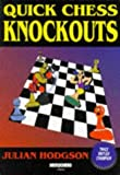 img - for Quick Chess Knockouts (Cadogan chess books) by Julian Hodgson (1996-03-29) book / textbook / text book