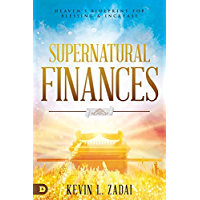 Supernatural Finances: Heaven's Blueprint for Blessing and Increase (English Edition)