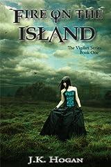 Fire On The Island (The Vigilati Series Book 1) Kindle Edition