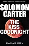The Kiss Goodnight - Black and Gold Vigilante Justice Action and Adventure Crime Thriller series book 9