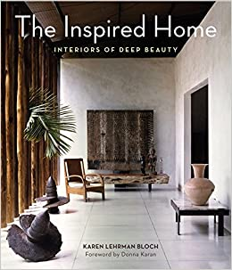 Amazon.com: The Inspired Home: Interiors Of Deep Beauty (9780062126856):  Donna Karan, Karen Lehrman Bloch: Books
