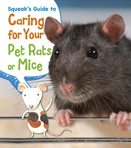 Squeak's Guide to Caring for Your Pet Rats or Mice (Pets' Guides) (Mouse Care)