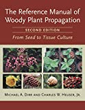 img - for The Reference Manual of Woody Plant Propagation: From Seed to Tissue Culture, Second Edition book / textbook / text book
