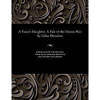 A Vizier's Daughter: A Tale of the Hazara War: by Lillias Hamilton