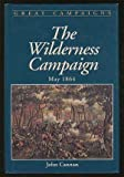 img - for Wilderness Campaign (Great Campaigns Series) by John Cannan (1993-03-21) book / textbook / text book