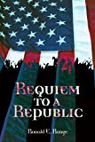 Requiem to a Republic, Ronald Runge, 0595268617