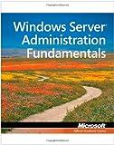 Windows Server Administration Fundamentals 9780470901823