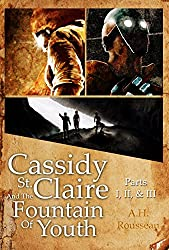Cassidy St. Claire and The Fountain of Youth Parts I, II, & III (English Edition)