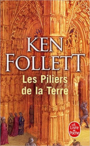 Les Piliers De La Terre Le Livre De Poche French Edition
