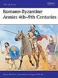 Romano-Byzantine Armies 4th–9th Centuries (Men-at-Arms)
