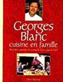 Georges Blanc Cuisine En Famille (Cuisine - Gastronomie - Vin) (French Edition) by Blanc, Georges (1999) Hardcover