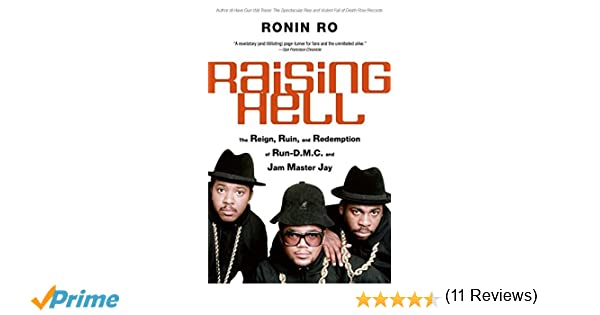 Raising hell the reign ruin and redemption of run dmc and jam raising hell the reign ruin and redemption of run dmc and jam master jay ronin ro 9780060781972 amazon books fandeluxe Choice Image