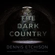 The Dark Country Audiobook by Ramsey Campbell - Introduction, Dennis Etchison Narrated by Dennis Etchison, Stefan Rudnicki, Gabrielle de Cuir
