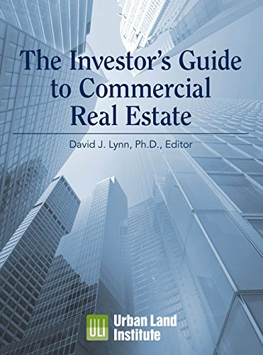 The Investor's Guide to Commercial Real Estate by Urban Land Inst