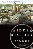 img - for Hidden History of Bangor:: From Lumbering Days to the Progressive Era book / textbook / text book