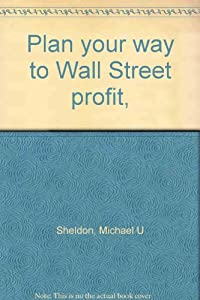 Hardcover Plan your way to Wall Street profit, Book