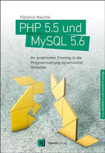 PHP 5.5 und MySQL 5.6: Ihr praktischer Einstieg in die Programmierung dynamischer Websites Gebundenes Buch – 27. März 2014 Florence Maurice dpunkt.verlag GmbH 3864901685 Naturwissenschaften