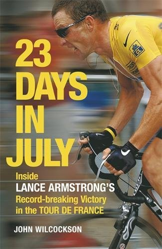 23 Days in July: Inside Lance Armstrong's Record-breaking Victory in the Tour de France
